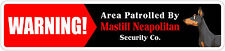 "*Aluminum* Warning Area Patrolled By Mastiff Neapolitan 4""x18"" Metal Sign"