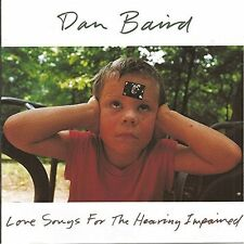 Dan Baird Love songs for the hearing impaired (1992) [CD]