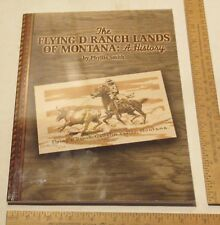 The FLYING D RANCH LANDS OF MONTANA:  A History - Phyllis Smith - SIGNED / #1