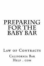 Preparing for the Baby Bar : Law of Contracts by California Bar Help . com...