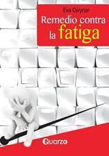 Remedio Contra la Fatiga : Aumenta Tu Energia en Ocho Sencillos Pasos by Eva...