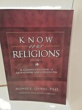 Know Your Religions: A Comparative Look at Mormonism and Catholicism by Alonzo L