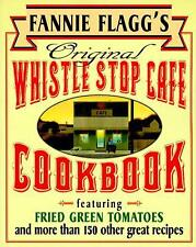 Fannie Flagg's Original Whistle Stop Cafe Cookbook : Featuring : Fried Green...