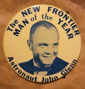 "Vintage 3.5"" Astronaut John Glenn The New Frontier Man Of The Year Button 1960s"