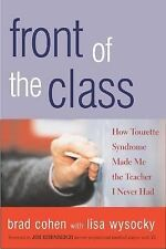 Front of the Class: How Tourette Syndrome Made Me the Teacher I Never Had by Co
