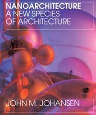 NEW - Nanoarchitecture: A New Species of Architecture