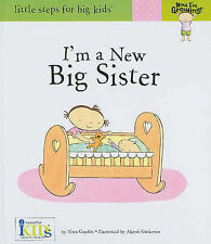 I'm a New Big Sister (Little Steps for Big Kids: Now I'm Growing), Gaydos, Nora
