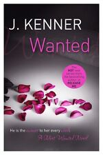 Wanted: Most Wanted Book 1 by J. Kenner (Paperback, 2014)