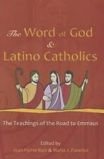 The Word of God and Latino Catholics: The Teachings of the Road to Emmaus