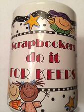 "Me & My Big Ideas ""Scrapbookers Do It For Keeps"" 15 oz. Ceramic Mug - Brand New"