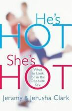 He's Hot, She's Hot : What to Look for in the Opposite Sex by Jeramy Clark...