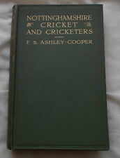 NOTTINGHAMSHIRE CRICKET & CRICKETERS BY F S ASHLEY COOPER 1923 1ST EDITION