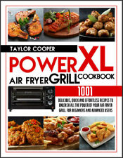 Power Air Fryer Grill Xl Cookbook  1001 Delicious, Quick and Effortless,,,,,,