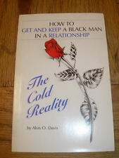 The Cold Reality: How to Get and Keep a Black Man