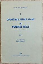 Géométrie affiné plane et nombres réels, par Madame F. Papy et P. Debbaut - 1962