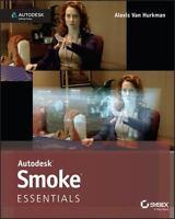 Autodesk Smoke Essentials: Autodesk Official Press by Hurkman, Alexis Van in Us
