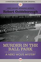 Murder in the Ball Park (The Nero Wolfe Mysteries, 9) by Goldsborough, Robert