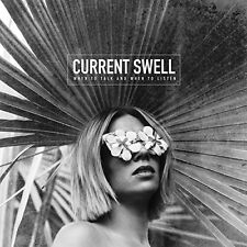 Current Swell - When To Talk And When To Listen [CD]