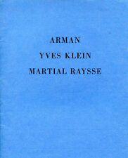 J. LEPAGE, Trois Artistes de l'Ecole de Nice. Arman Yves Klein Martial Raysse