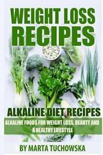 Alkaline Diet Recipes: Alkaline Foods for Weight Loss, Beauty and a Healthy Life
