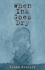 When Ink Goes Dry by Vlada Kenniff (2015, Paperback)