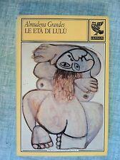 Le età di Lulù a cura di Almudena Grandes Prosa contemporanea Ed.Guanda 1989