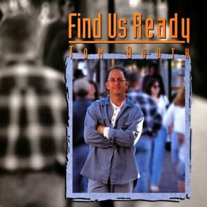 TOM BOOTH - Find Us Ready - CD SHIPS FAST/FREE #N3