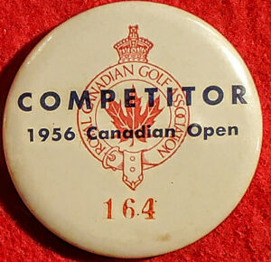 EXTREMELY RARE 1956 CANADIAN GOLF OPEN ACTUAL COMPETITOR BADGE PIN BACK BUTTON