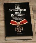 Mit Schwertern und Brillanten    Die Träger der höchsten deutschen Tapferkeits..