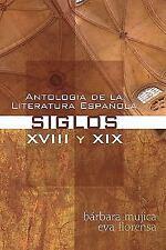 Antologia de la Literatura Espanola : Siglos XVIII y XIX by BDagger;rbara...