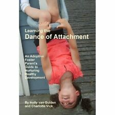 Learning the Dance of Attachment by Holly van Gulden (Paperback, 2010)