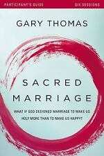 Sacred Marriage Participant's Guide : What If God Designed Marriage to Make...