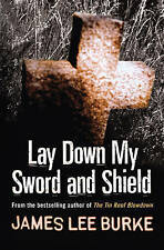 Lay Down My Sword and Shield by James Lee Burke New Book
