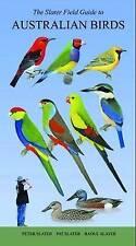 The Slater Field Guide to Australian Birds by Peter Slater, Raoul Slater, Pat...