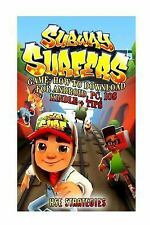 Subway Surfers Game: How to Download for Android, Pc, Ios, Kindle + Tips by...