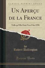 Un Apercu de la France : Telle Qu'elle Etait Vers l'an 1598 (Classic Reprint)...