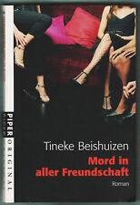 Tineke Beishuizen / MORD IN ALLER FREUNDSCHAFT / 238 Seiten / 2008 Piper Verlag