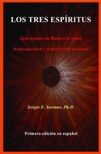 Los Tres Espiritus : Aplicaciones de Huna a la Salud, la Prosperidad, y el...