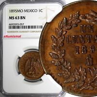 Mexico SECOND REPUBLIC Copper 1895 Mo 1 Centavo NGC MS63 BN  KM# 391.6