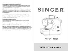 Singer 1004-VIVO Sewing Machine/Embroidery/Serger Owners Manual
