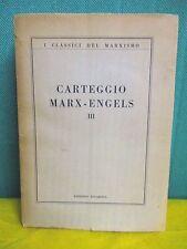 I Classici del Marxismo CARTEGGIO MARX - ENGELS III -  1957-1860  - Rinascita