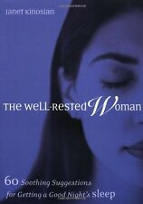The Well-Rested Woman: 60 Soothing Suggestions for Getting a Good Nights Sleep b