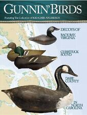 Gunnin' Birds Book Decoys of Back Bay Virginia, Currituck Sound, Dare County NC