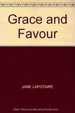 Grace and Favour By JANE LAPOTAIRE. 9780330311724
