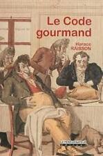 Code gourmand - Horace Raisson - Le Pérégrinateur