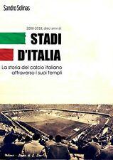 Stadi d'Italia 2008-2018 Libro storia stadi Torino Milano Genova Bologna etc ...