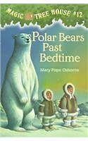 Polar Bears Past Bedtime (Magic Tree House)