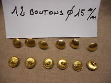 12 BOUTONS MILITAIRES METALLIQUE DORES Diam. 15 mm  12 FRENCH MILITARY BUTTONS