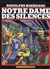 SERRANO. Notre Dame des Silences. Albin Michel 1989. EO.  état neuf non lu