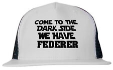 Come to the Dark Side We Have Federer Unisex Trucker Hat Cap Adjustable